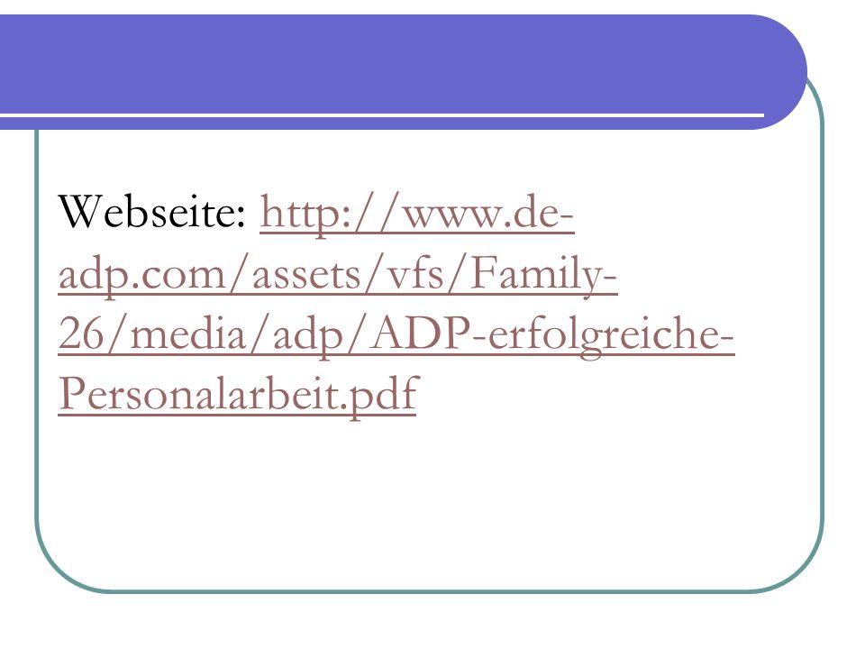 Webseite: http://www.de- adp.com/assets/vfs/Family- 26/media/adp/ADP-erfolgreiche- Personalarbeit.pdfhttp://www.de- adp.com/assets/vfs/Family- 26/medi