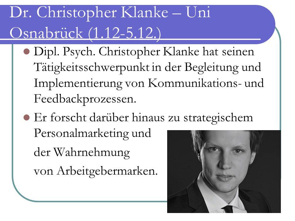 Dr. Christopher Klanke – Uni Osnabrück (1.12-5.12.) Dipl. Psych. Christopher Klanke hat seinen Tätigkeitsschwerpunkt in der Begleitung und Implementie