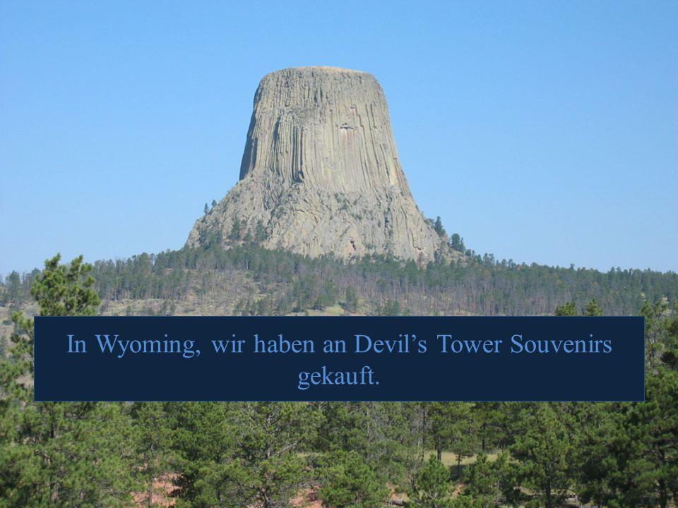 In Wyoming, wir haben an Devil's Tower Souvenirs gekauft.