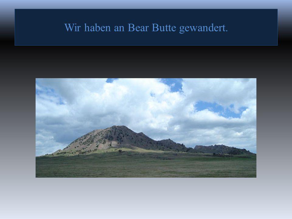 Wir haben an Bear Butte gewandert.
