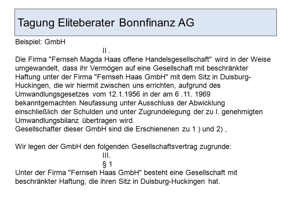 Tagung Eliteberater Bonnfinanz AG Beispiel: GmbH II. Die Firma