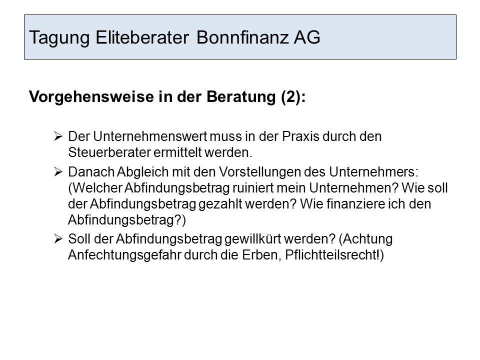 Tagung Eliteberater Bonnfinanz AG Vorgehensweise in der Beratung (2):  Der Unternehmenswert muss in der Praxis durch den Steuerberater ermittelt werd