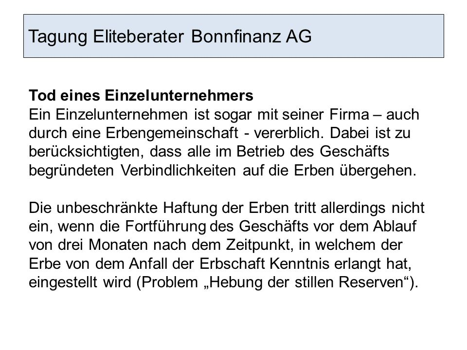 Tagung Eliteberater Bonnfinanz AG Tod eines Einzelunternehmers Ein Einzelunternehmen ist sogar mit seiner Firma – auch durch eine Erbengemeinschaft -