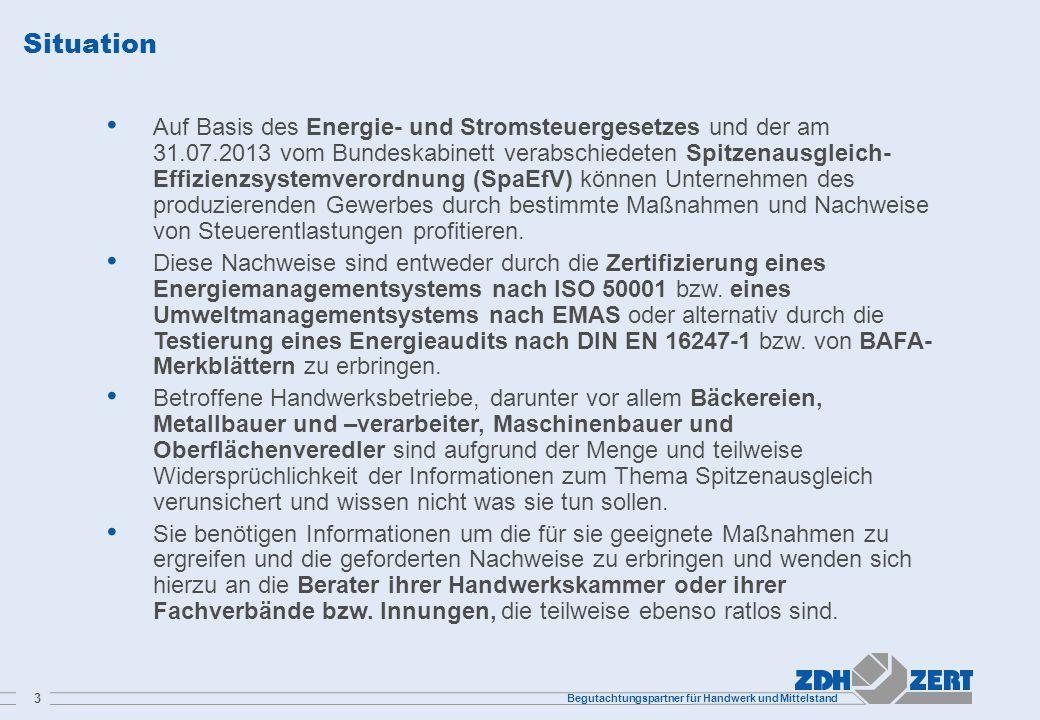 Begutachtungspartner für Handwerk und Mittelstand 3 Situation Auf Basis des Energie- und Stromsteuergesetzes und der am 31.07.2013 vom Bundeskabinett
