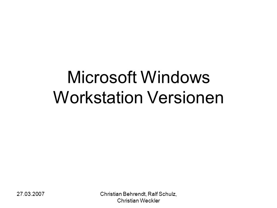 27.03.2007Christian Behrendt, Ralf Schulz, Christian Weckler Index Windows ME Windows 2000 Windows XP Windows Vista