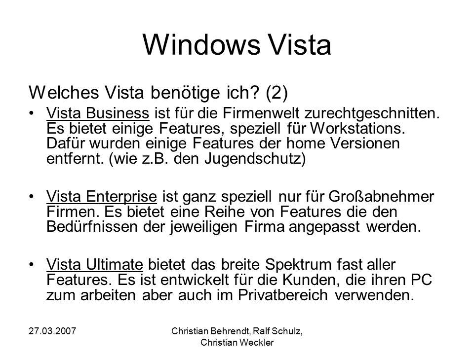 27.03.2007Christian Behrendt, Ralf Schulz, Christian Weckler Windows Vista Welches Vista benötige ich? (2) Vista Business ist für die Firmenwelt zurec
