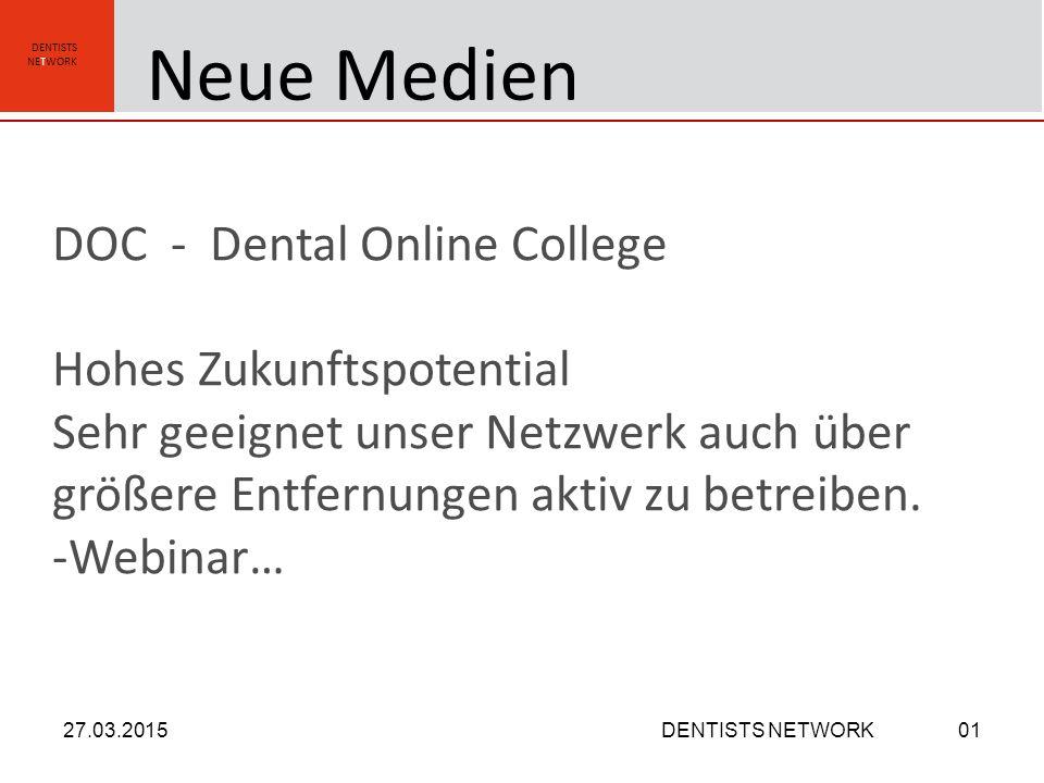 DENTISTS NETWORK DOC - Dental Online College Hohes Zukunftspotential Sehr geeignet unser Netzwerk auch über größere Entfernungen aktiv zu betreiben.