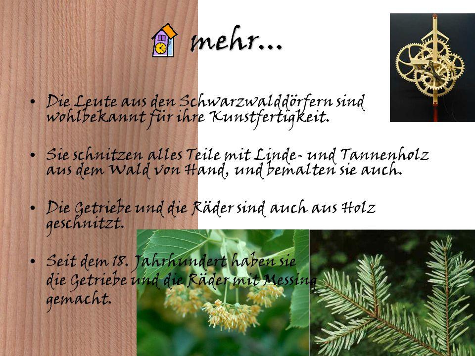 Die ersten Kuckucksuhren Die Uhren waren im 16. Jahrhundert im Schwarzwald gebaut. Die Kuckucksuhren wurde zum ersten Mal zwischen 1730 und 1750 im Sc