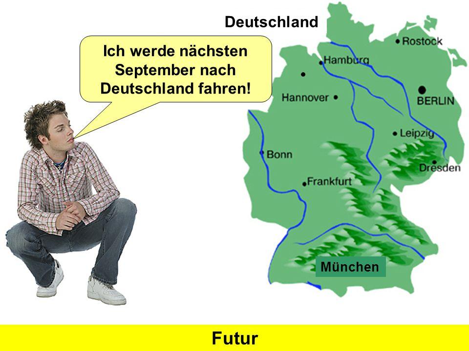 München Deutschland Ich werde nächsten September nach Deutschland fahren! Was heißt 'nächsten September' auf Englisch?next September'nächsten Septembe