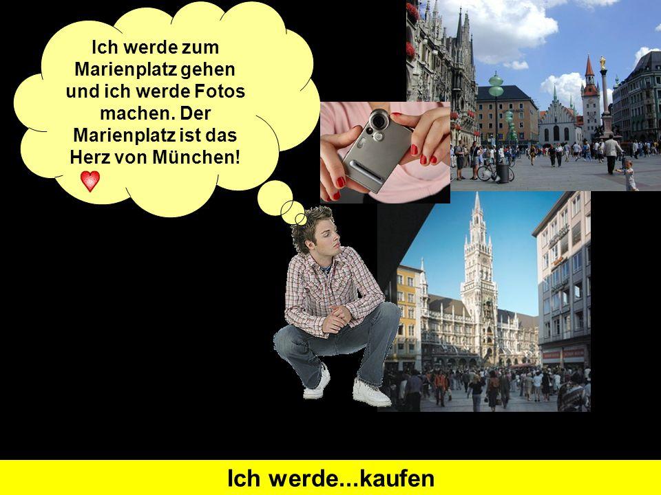 Was heißt 'I will go shopping' auf Deutsch?Ich werde...einkaufen gehenWas heißt 'I will buy' auf Deutsch?Ich werde...kaufen Ich werde zum Marienplatz