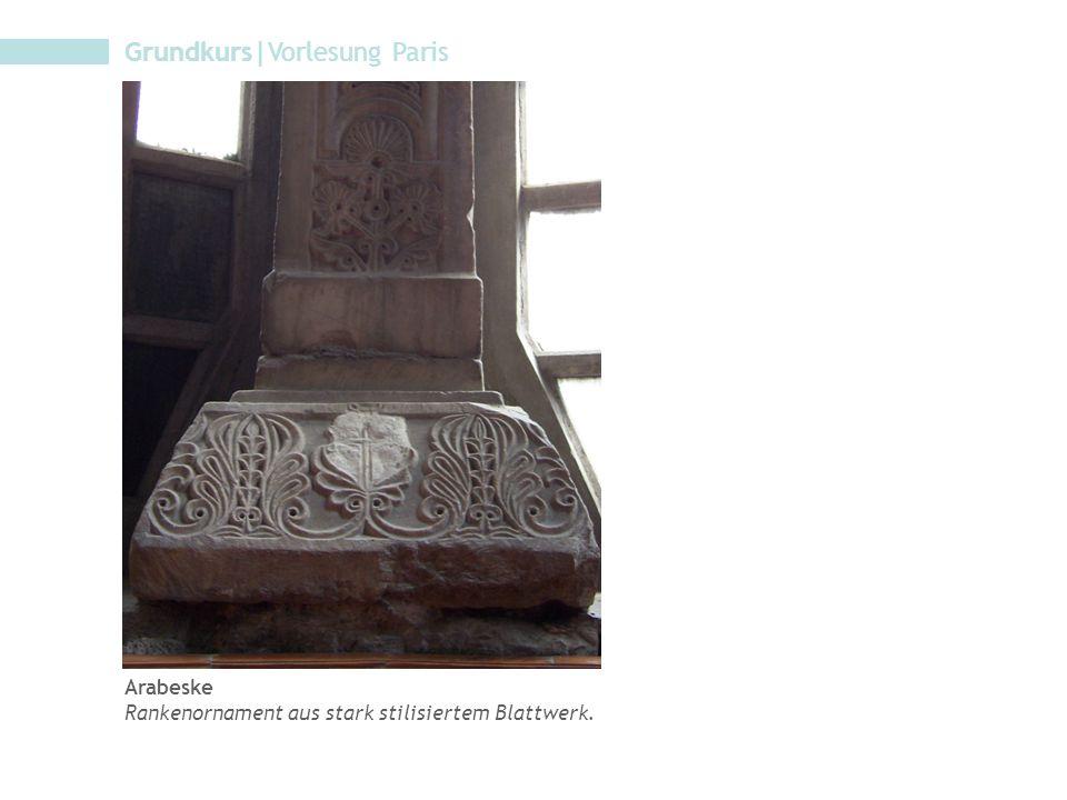 Grundkurs|Vorlesung Paris Arabeske Rankenornament aus stark stilisiertem Blattwerk.