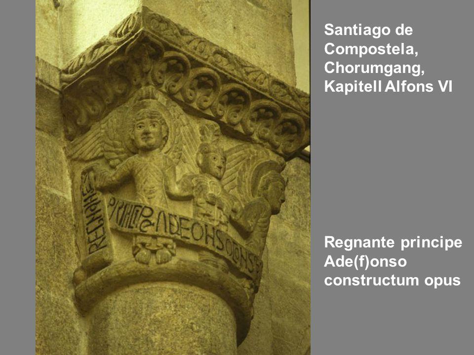 Santiago de Compostela, Chorumgang, Kapitell Alfons VI Regnante principe Ade(f)onso constructum opus