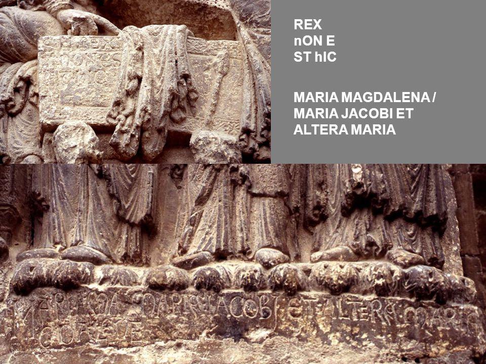REX nON E ST hIC MARIA MAGDALENA / MARIA JACOBI ET ALTERA MARIA