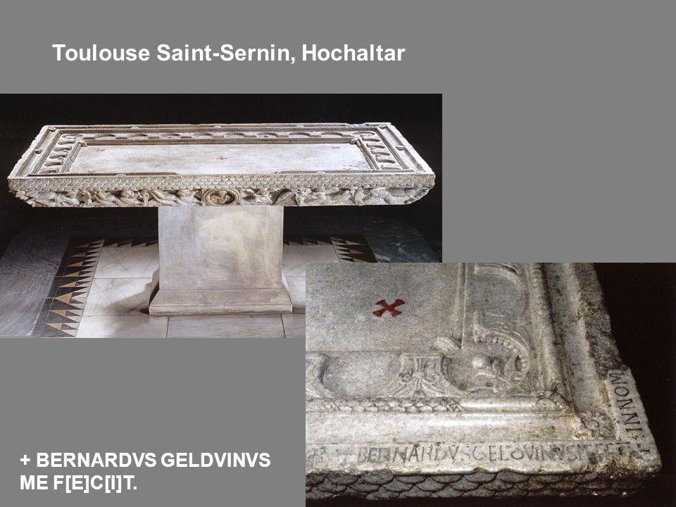 Toulouse Saint-Sernin, Hochaltar + BERNARDVS GELDVINVS ME F[E]C[I]T.
