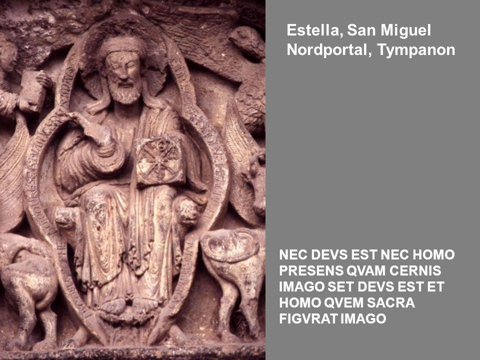 Estella, San Miguel Nordportal, Tympanon NEC DEVS EST NEC HOMO PRESENS QVAM CERNIS IMAGO SET DEVS EST ET HOMO QVEM SACRA FIGVRAT IMAGO