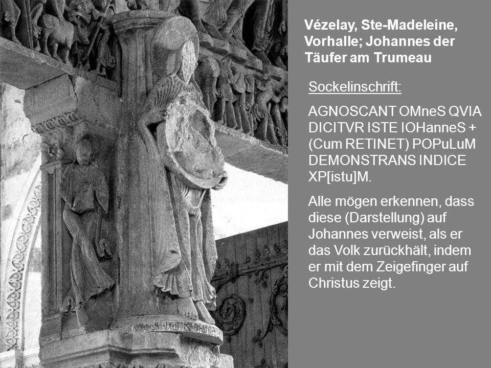 Vézelay, Ste-Madeleine, Vorhalle; Johannes der Täufer am Trumeau Sockelinschrift: AGNOSCANT OMneS QVIA DICITVR ISTE IOHanneS + (Cum RETINET) POPuLuM D