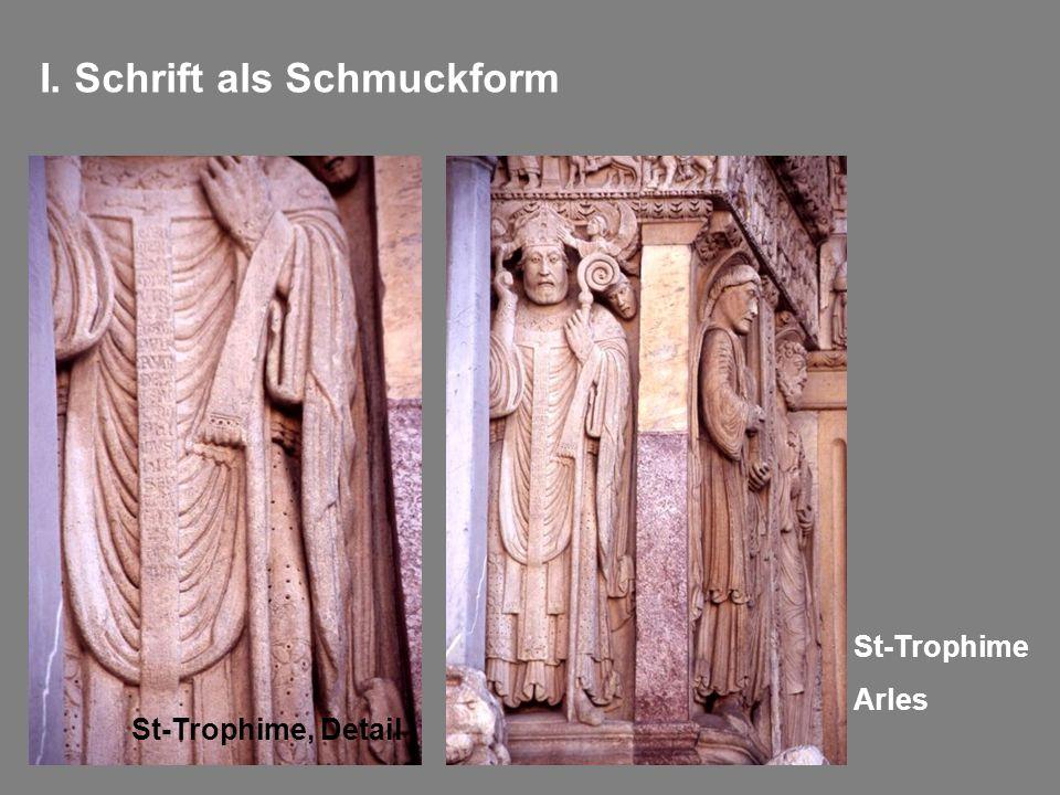 I. Schrift als Schmuckform St-Trophime, Detail St-Trophime Arles