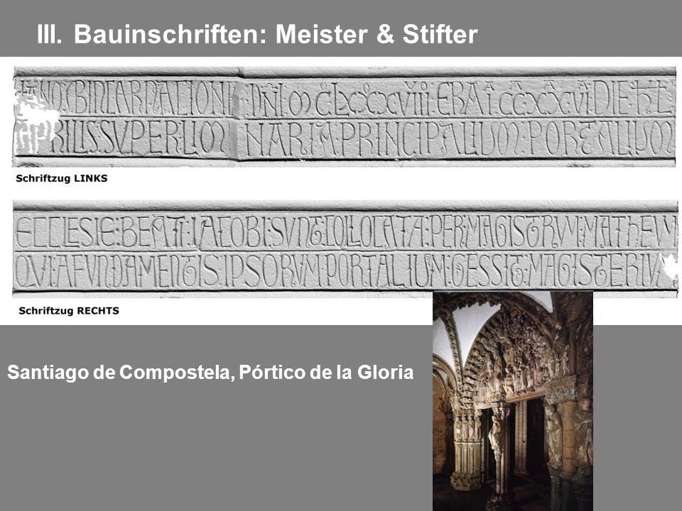 III. Bauinschriften: Meister & Stifter Santiago de Compostela, Pórtico de la Gloria