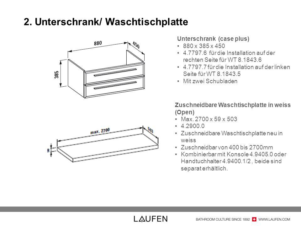 2. Unterschrank/ Waschtischplatte Unterschrank (case plus) 880 x 385 x 450 4.7797.6 für die Installation auf der rechten Seite für WT 8.1843.6 4.7797.