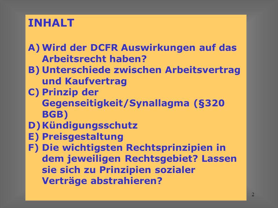 Luca Nogler2 INHALT A)Wird der DCFR Auswirkungen auf das Arbeitsrecht haben? B)Unterschiede zwischen Arbeitsvertrag und Kaufvertrag C)Prinzip der Gege