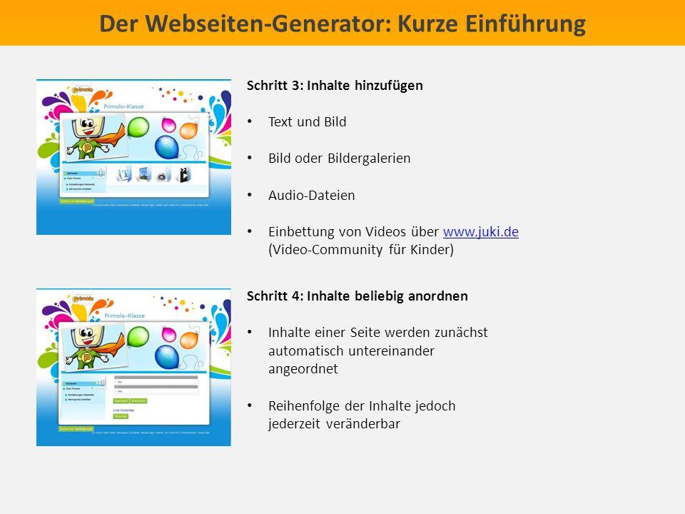 Der Webseiten-Generator: Kurze Einführung Schritt 3: Inhalte hinzufügen Text und Bild Bild oder Bildergalerien Audio-Dateien Einbettung von Videos übe