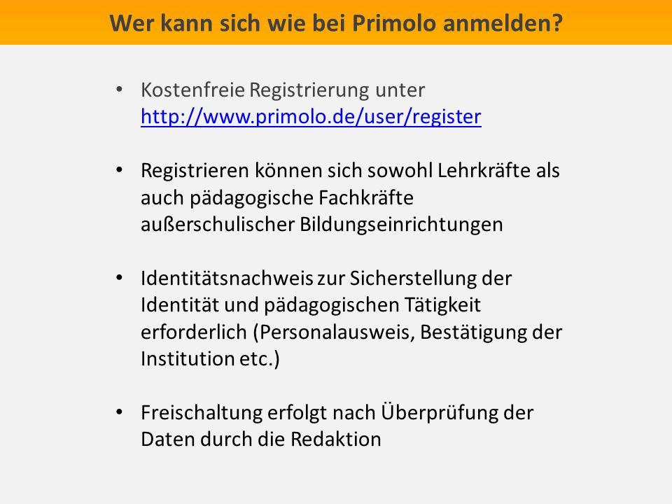 Wer kann sich wie bei Primolo anmelden? Kostenfreie Registrierung unter http://www.primolo.de/user/register http://www.primolo.de/user/register Regist