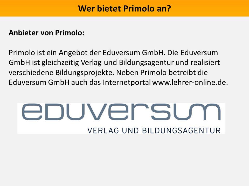 Wer bietet Primolo an? Anbieter von Primolo: Primolo ist ein Angebot der Eduversum GmbH. Die Eduversum GmbH ist gleichzeitig Verlag und Bildungsagentu