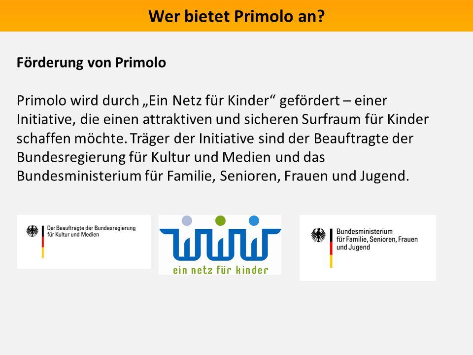 """Wer bietet Primolo an? Förderung von Primolo Primolo wird durch """"Ein Netz für Kinder"""" gefördert – einer Initiative, die einen attraktiven und sicheren"""