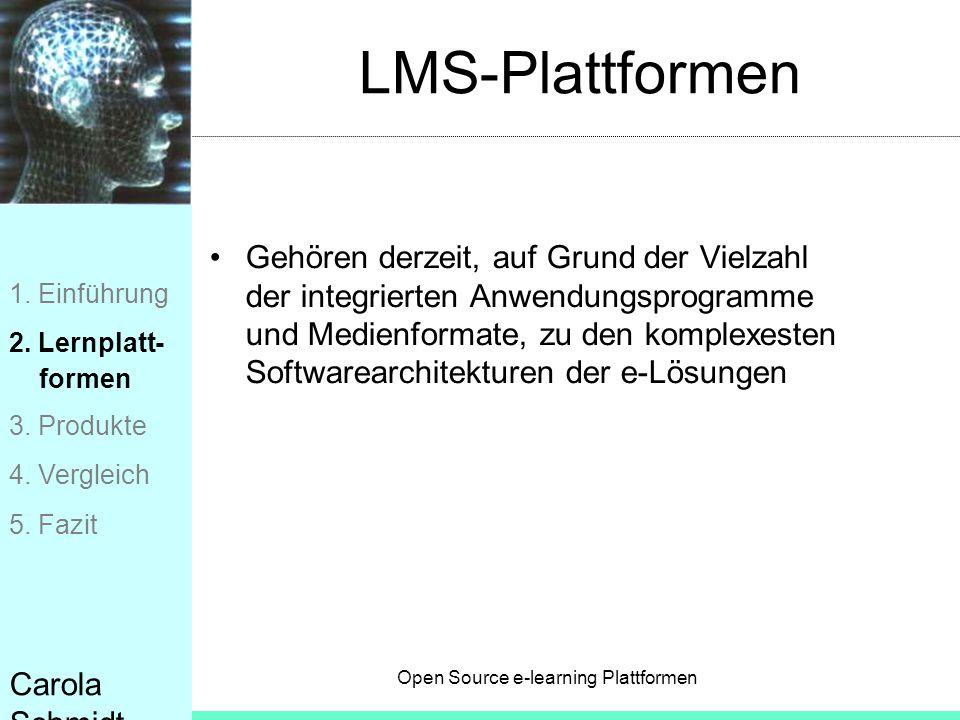 Open Source e-learning Plattformen Carola Schmidt LMS-Plattformen Gehören derzeit, auf Grund der Vielzahl der integrierten Anwendungsprogramme und Med