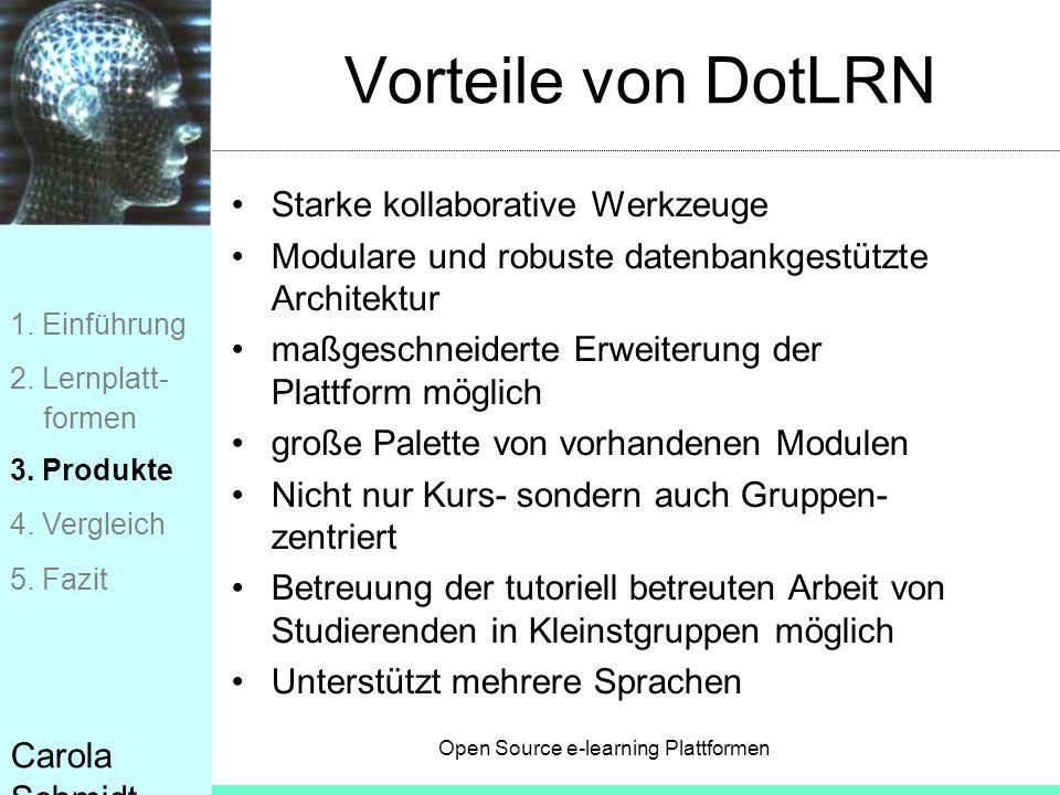 Open Source e-learning Plattformen Carola Schmidt Vorteile von DotLRN Starke kollaborative Werkzeuge Modulare und robuste datenbankgestützte Architekt