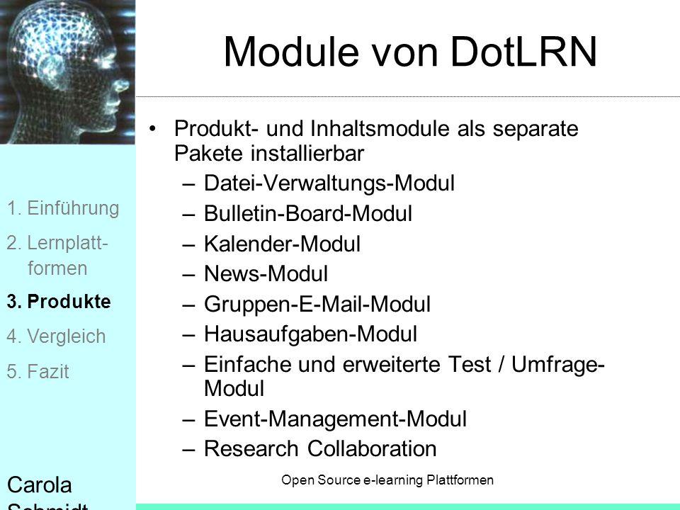 Open Source e-learning Plattformen Carola Schmidt Module von DotLRN Produkt- und Inhaltsmodule als separate Pakete installierbar –Datei-Verwaltungs-Mo