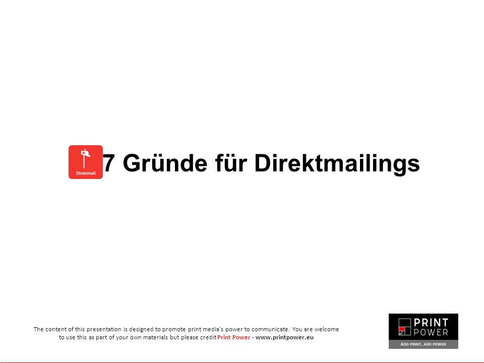 7 Gründe für Direktmailings The content of this presentation is designed to promote print media's power to communicate.