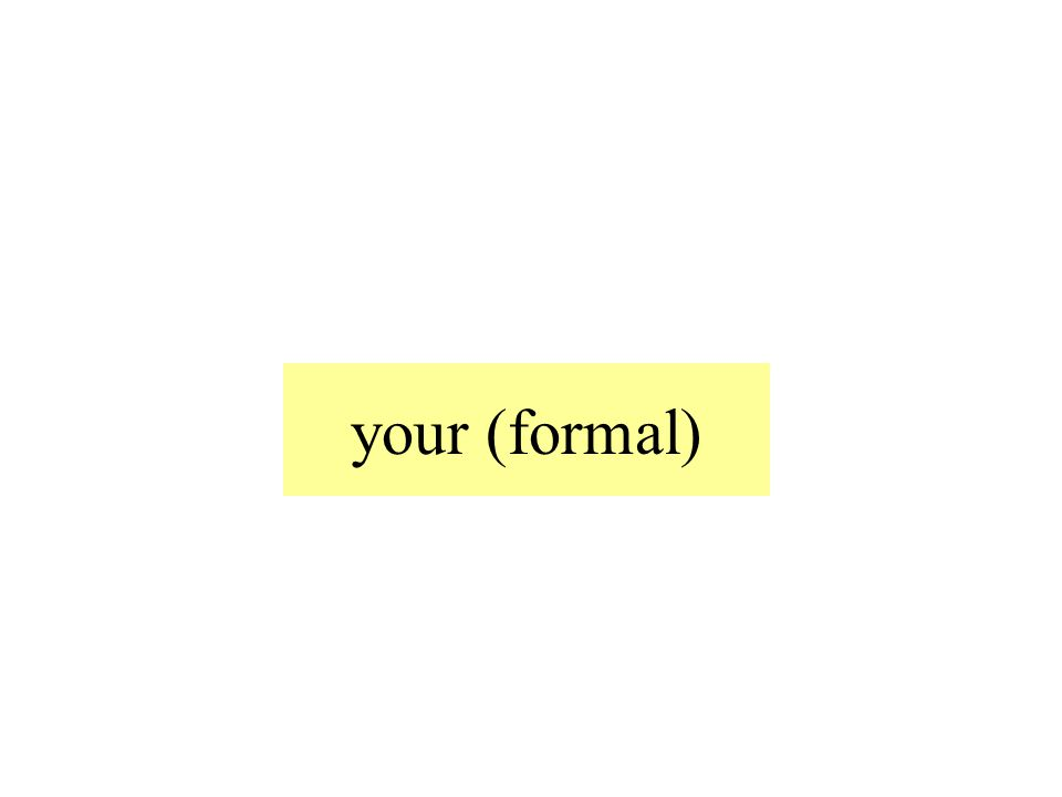 your (formal)