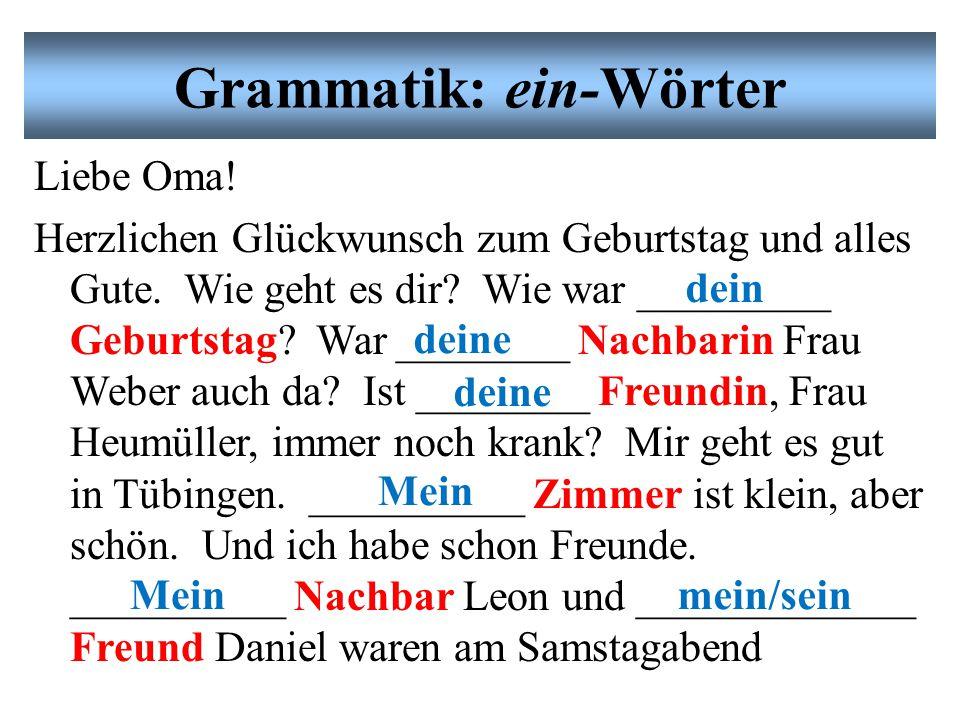 Grammatik: ein-Wörter Liebe Oma. Herzlichen Glückwunsch zum Geburtstag und alles Gute.
