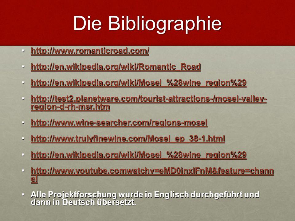 Die Bibliographie http://www.romanticroad.com/ http://www.romanticroad.com/ http://www.romanticroad.com/ http://en.wikipedia.org/wiki/Romantic_Road ht