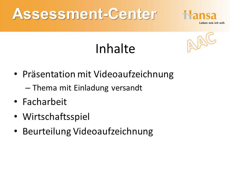 Assessment-Center Inhalte Präsentation mit Videoaufzeichnung – Thema mit Einladung versandt Facharbeit Wirtschaftsspiel Beurteilung Videoaufzeichnung