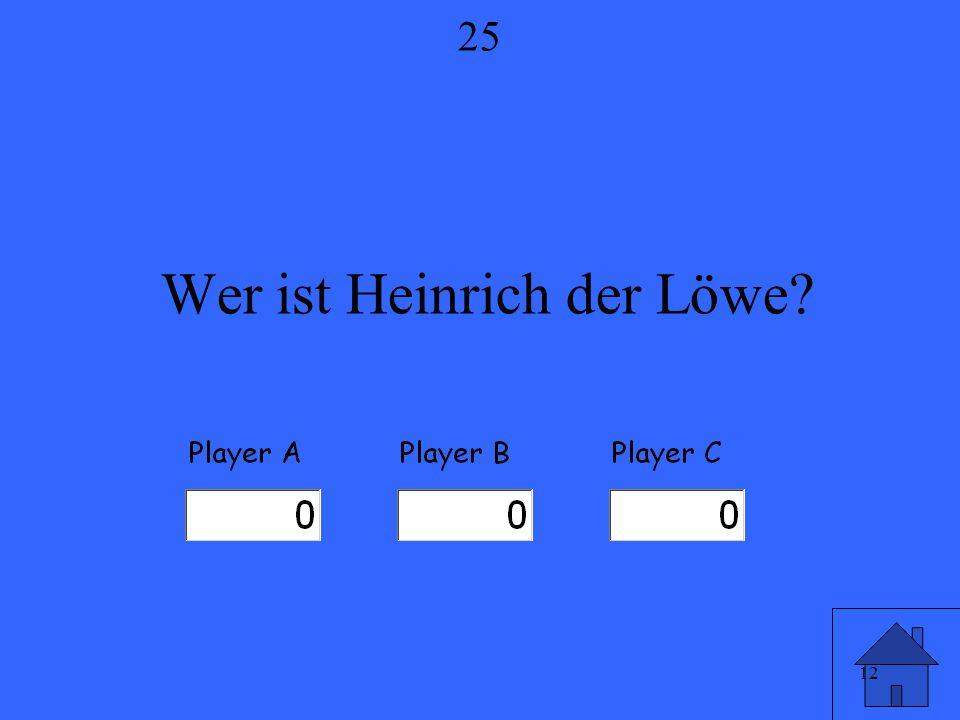 12 Wer ist Heinrich der Löwe? 25