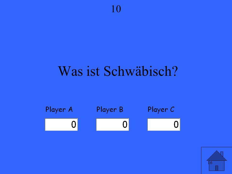 16 Was ist Schwäbisch? 10