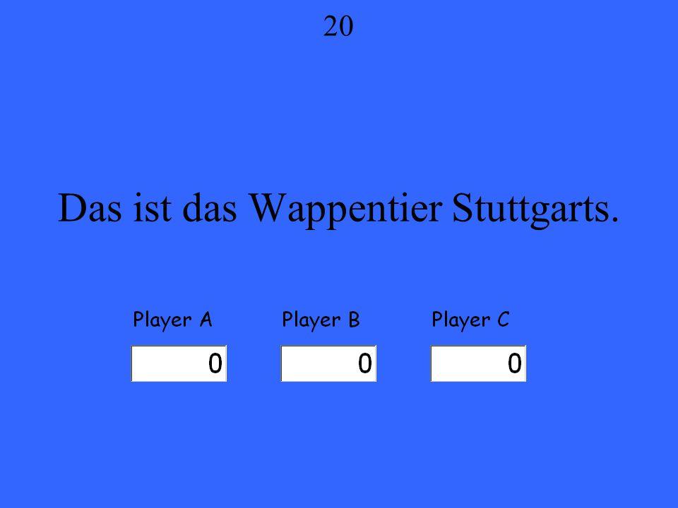 Das ist das Wappentier Stuttgarts. 20