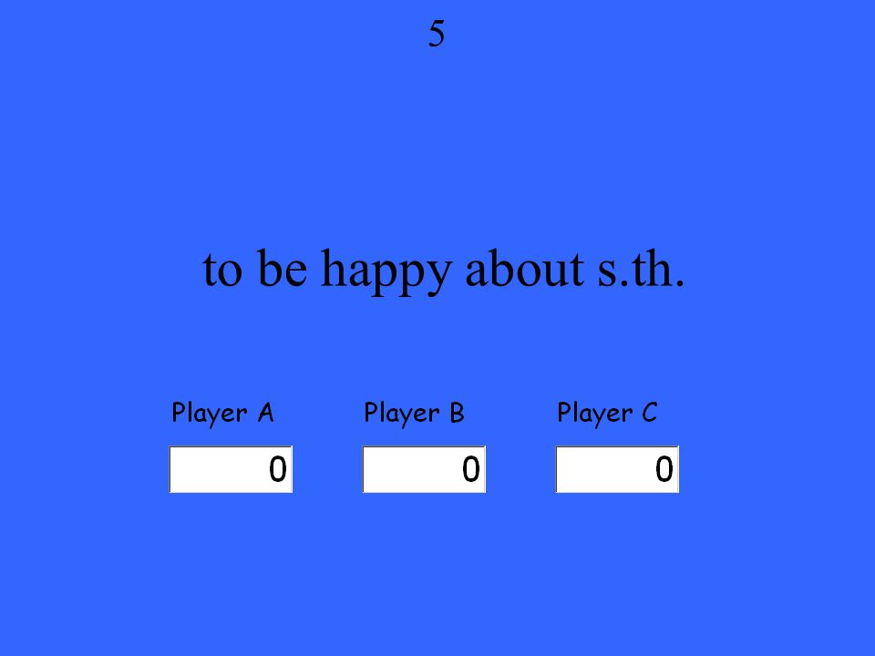 to be happy about s.th. 5