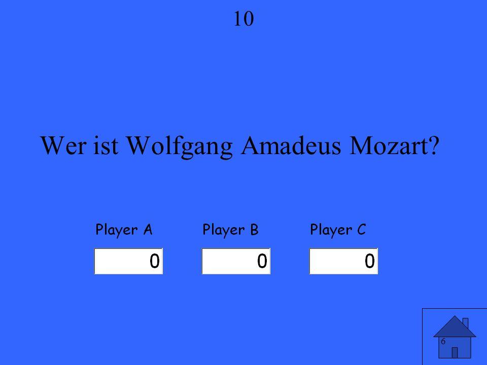 6 Wer ist Wolfgang Amadeus Mozart? 10