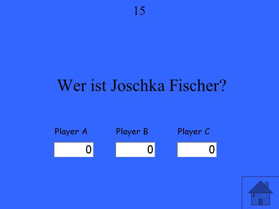 8 Wer ist Joschka Fischer? 15