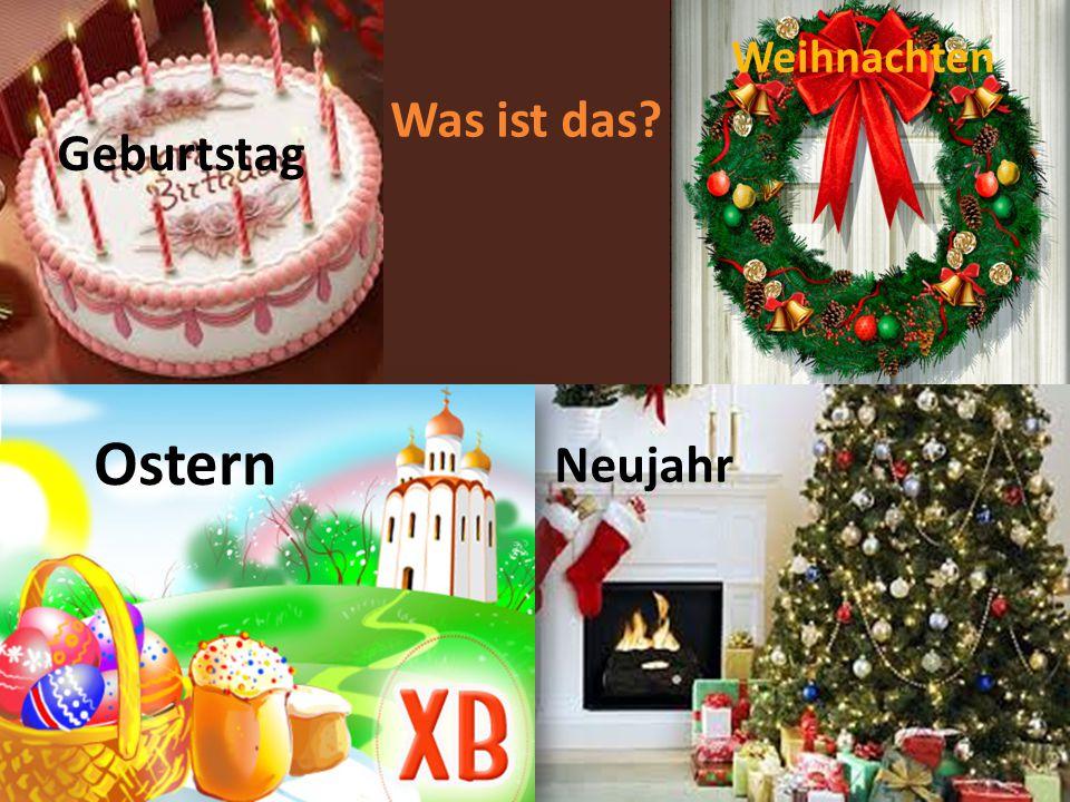 Was ist das Geburtstag Ostern Weihnachten Neujahr