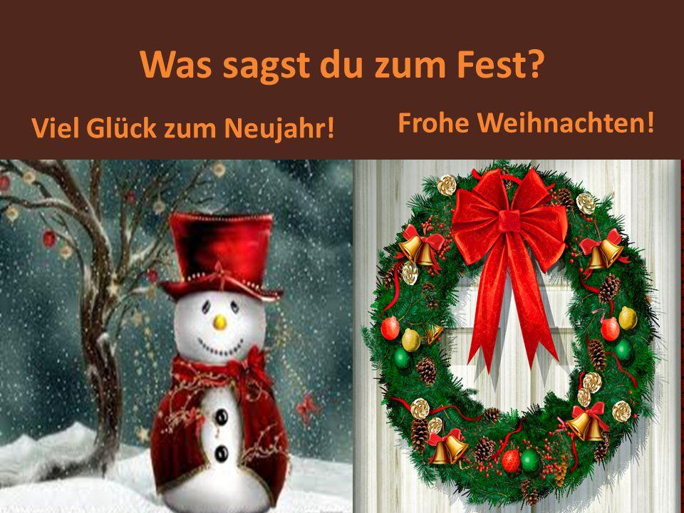 Was sagst du zum Fest Viel Glück zum Neujahr! Frohe Weihnachten!