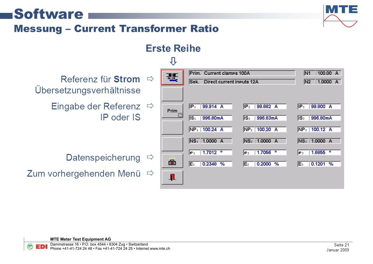 Software Messung – Current Transformer Ratio Referenz für Strom  Übersetzungsverhältnisse Eingabe der Referenz  IP oder IS Datenspeicherung  Zum vorhergehenden Menü  Erste Reihe  Seite 21 Januar 2009
