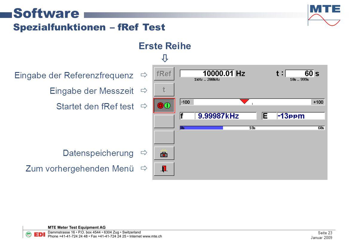 Software Spezialfunktionen – fRef Test Eingabe der Referenzfrequenz  Eingabe der Messzeit  Startet den fRef test  Datenspeicherung  Zum vorhergehenden Menü  Erste Reihe  Seite 23 Januar 2009