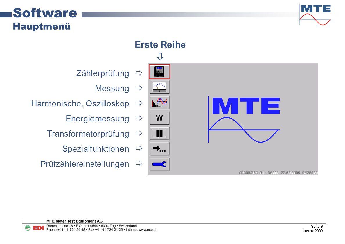 Software Hauptmenü Zählerprüfung  Messung  Harmonische, Oszilloskop  Energiemessung  Transformatorprüfung  Spezialfunktionen  Prüfzählereinstellungen  Erste Reihe  Seite 9 Januar 2009