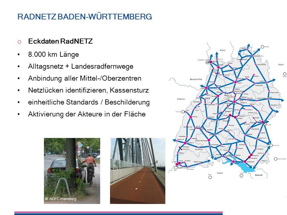 21 RADNETZ BADEN-WÜRTTEMBERG o Eckdaten RadNETZ 8.000 km Länge Alltagsnetz + Landesradfernwege Anbindung aller Mittel-/Oberzentren Netzlücken identifi