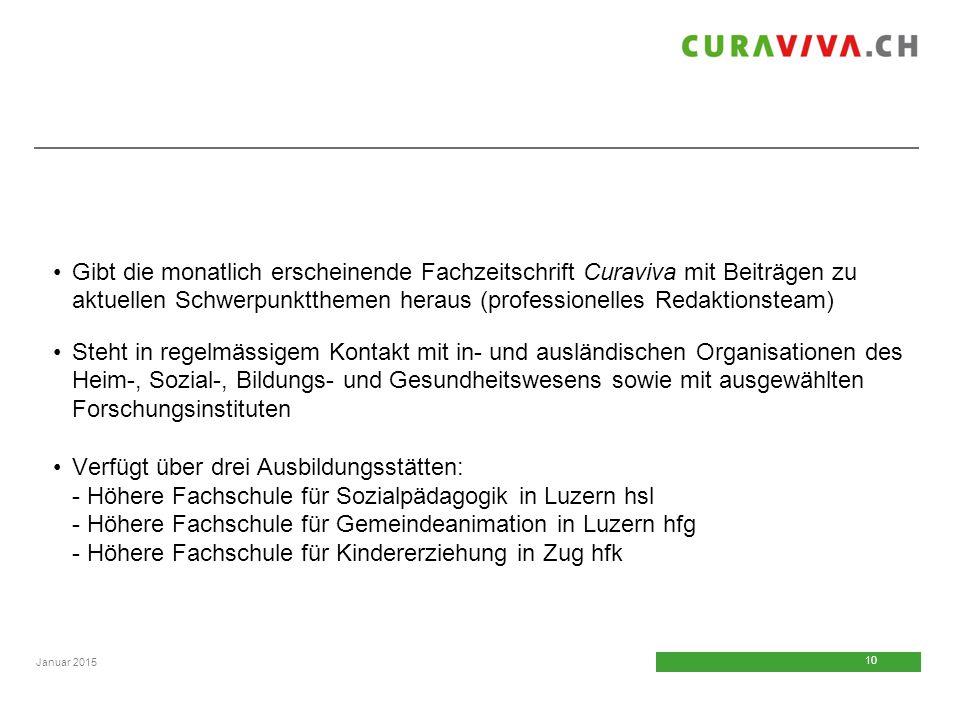 10 Januar 2015 Gibt die monatlich erscheinende Fachzeitschrift Curaviva mit Beiträgen zu aktuellen Schwerpunktthemen heraus (professionelles Redaktion