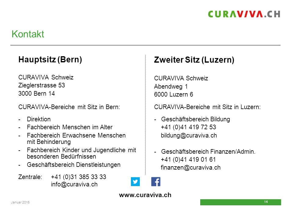 14 Januar 2015 Hauptsitz (Bern) CURAVIVA Schweiz Zieglerstrasse 53 3000 Bern 14 CURAVIVA-Bereiche mit Sitz in Bern: -Direktion -Fachbereich Menschen i
